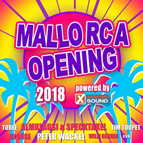 Mallorca Opening 2018 Powered by Xtreme Sound [Explicit]