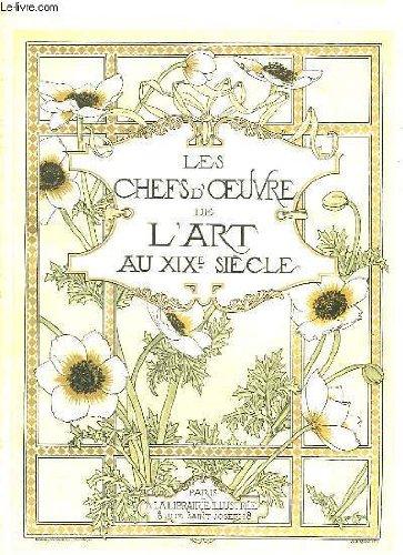 LES CHEFS D OEUVRES DE L ART AU XIX SIECLE. LA SCULPTURE ET LA GRAVURE AU XIX SIECLE. par GONSE LOUIS.