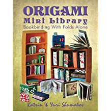 Origami Mini Library: Bookbinding With Folds Alone (Origami Office Book 3) (English Edition)