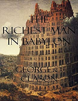 The Richest Man In Babylon von [George C. Clason]