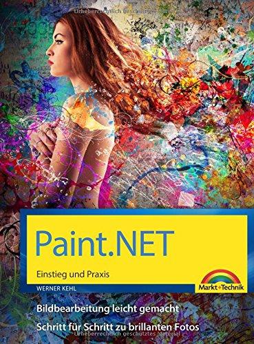 Paint.NET – Einstieg und Praxis - Das Handbuch zur Software