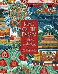 King of the Dharma: The Illustrated Life of Je Tsongkapa, Teacher of the First Dalai Lama