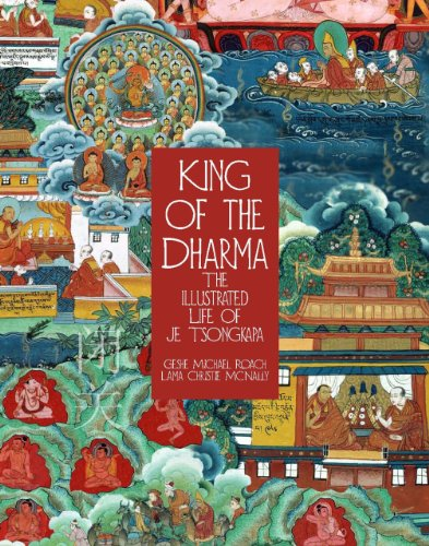 King of the Dharma: The Illustrated Life of Je Tsongkapa, Teacher of the First Dalai Lama