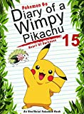 #9: Pokemon Go: Diary Of A Wimpy Pikachu 15: Heart Of Darkness: (An Unofficial Pokemon Book) (Pokemon Books Book 38)