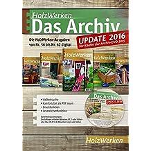 HolzWerken - Das Archiv  Update 2016: Die HolzWerken-Ausgaben von Nr. 56 bis Nr. 62 digital
