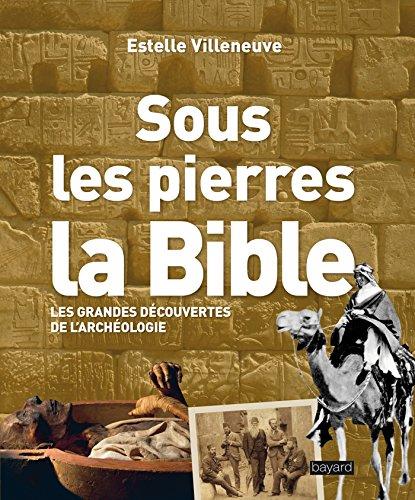 Sous les pierres, la Bible (Domaine biblique) por Estelle Villeneuve