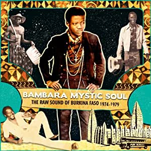 Bambara Mystic Soul - The Raw Sound Of Burkino Fasso