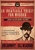 An Insatiable Thirst for Murder: Serial Killer Henry Holmes - The Novel