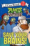 Plants vs. Zombies: Save Your Brains! (I Can Read!: Level 2)
