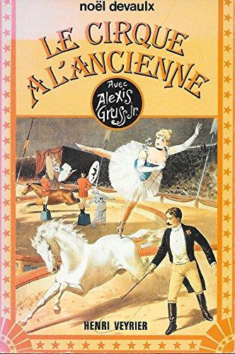 Le cirque à l'ancienne par Noël Devaulx