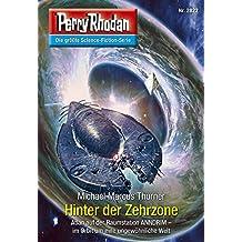"Perry Rhodan 2822: Hinter der Zehrzone (Heftroman): Perry Rhodan-Zyklus ""Die Jenzeitigen Lande"" (Perry Rhodan-Erstauflage)"