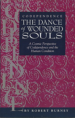 Codependence: The Dance of Wounded Souls :