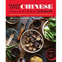 Family Style Chinese Cookbook: Authentic Recipes from My Culinary Journey Through China (English Edition)