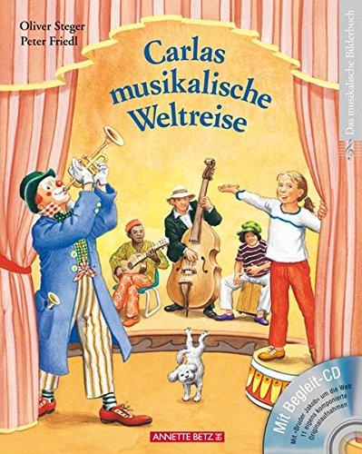 Carlas musikalische Weltreise mit CD: Instrumente, Interpreten und Musikstile kennenlernen (Musikalisches Bilderbuch mit CD)