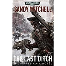 The Last Ditch (Ciaphas Cain Book 8)