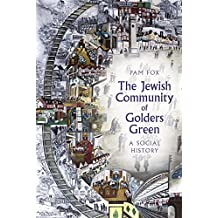 The Jewish Community of Golders Green: A Social History
