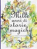 Scarica Libro Mille anni di storie magiche (PDF,EPUB,MOBI) Online Italiano Gratis