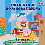 I Love to Keep My Room Clean (Serbian Book for Kids): Serbian Children's Book (Serbian Bedtime Collection)