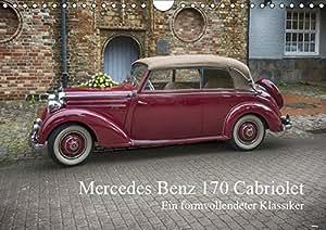 Mercedes Benz 170 Cabriolet (Wandkalender 2019 DIN A4 quer): 170 SCB - ein formvollendeter Klassiker (Geburtstagskalender, 14 Seiten ) (CALVENDO Mobilitaet)