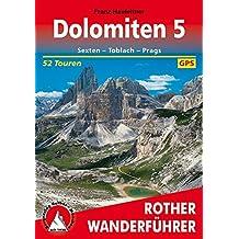 Dolomiten 5: Sexten - Toblach - Prags. 52 Touren. Mit GPS-Tracks. (Rother Wanderführer)