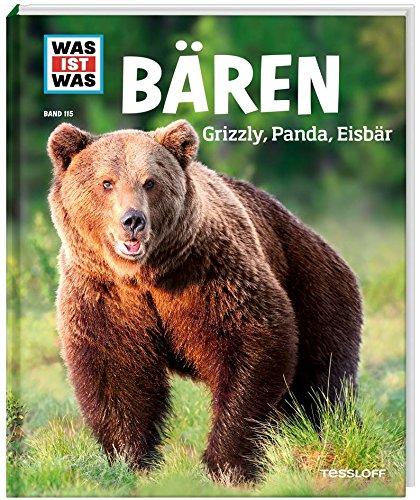 WAS IST WAS Band 115 Bären. Grizzly, Panda, Eisbär (WAS IST WAS Sachbuch, Band 115)