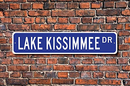 Aersing Funny Metall Schilder Lake Kissimmee Schild Geschenk Florida Lake Lake Kissimmee Besucher Garage Home Yard Zaun Auffahrt Street Decor (Street Sign Florida)