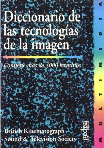 Diccionario de las tecnologías de la imagen (Multimedia) por British Kinematograph Sound