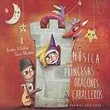 Música para Princesas Dragones y Caballeros. Música medieval para niños