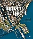 Human Footprint: Satellitenbilder dokumentieren menschliches Handeln