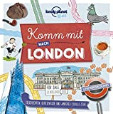 Lonely Planet Kinderreiseführer Komm mit nach London (Lonely Planet Kids) (Lonely Planet Kids Komm mit) - Lonely Planet