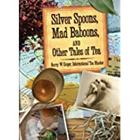 Silver Spoons, Mad Baboons And Other Tales of Tea (English Edition)