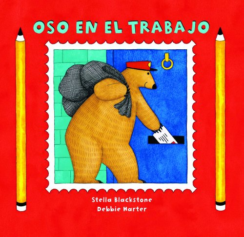 Oso en Trabajo = Bear at Work por Stella Blackstone