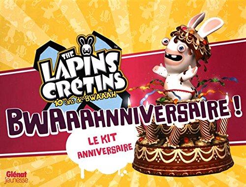 Bhwaaahnniversaire ! : Le kit anniversaire The Lapins Crétins par Glénat jeunesse