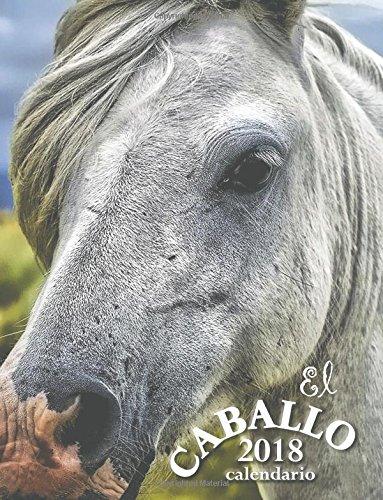El Caballo 2018 Calendario (Edición España)