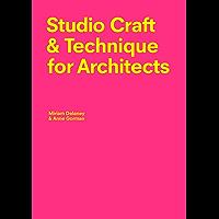 Studio Craft & Technique for Architects (English Edition)