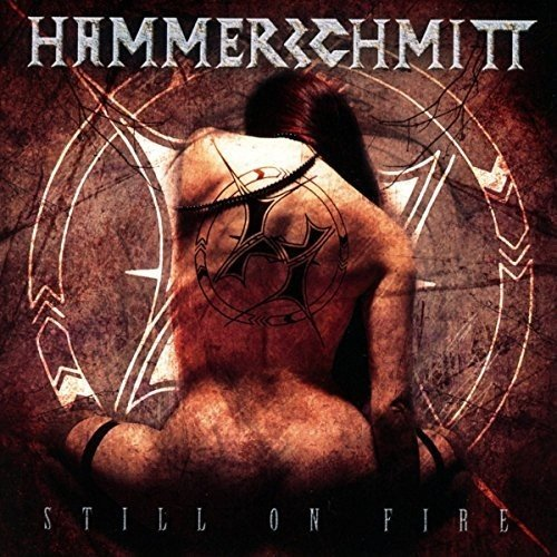 Hammerschmitt: Still on Fire (Audio CD)