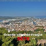 Grandes Villes De France - Sete 2018: Sete - La Ville Des Canaux Dans Le Sud De La France