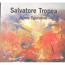 Salvatore Tropea. Opere figurative nel 50° anno di attività artistica