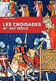 CROISADES XI - XIIIè siècle