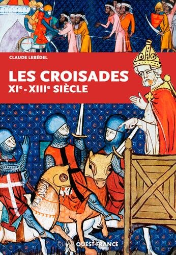 CROISADES XI - XIII sicle