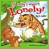 If Only I wasn't Lonely! by S Adler (2014-11-25)