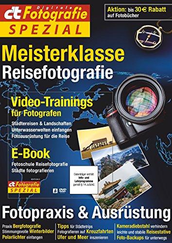 c\'t Fotografie Spezial: Meisterklasse Edition 6: Reisefotografie