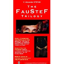 The FAUSTEF TRILOGY (FAUSTEF: the MASTER GUARDIAN of the CREATION: the 22 SIBLING UNIVERSES)