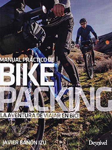 Manual práctico de bikepacking por Javier Bañón Izu