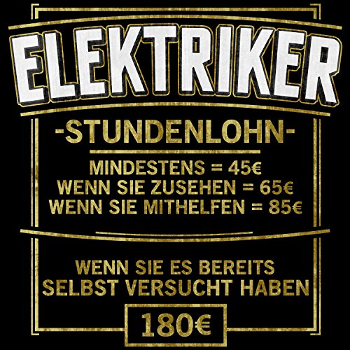 Fashionalarm Herren T-Shirt - Stundenlohn - Elektriker | Fun Shirt mit lustigem Spruch Geschenk Idee für Elektroinstallateur Handwerk Beruf Job Schwarz