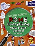 Lonely Planet Not-For-Parents Rome: E...