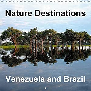 Nature Destinations Venezuela and Brazil (Wall Calendar 2016 300 × 300 mm Square)