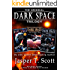 Dark Space: The Original Trilogy (Books 1-3) (Dark Space Trilogies)