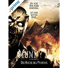 The Mummy V - Die Rache des Pharaos