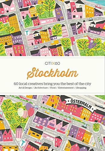 CITIx60 City Guides - Stockholm: 60 local creatives bring you the best of the city por Victionary